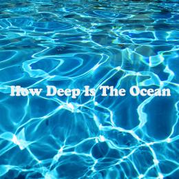 HOW DEEP IS THE OCEAN (96kHz/24bit)