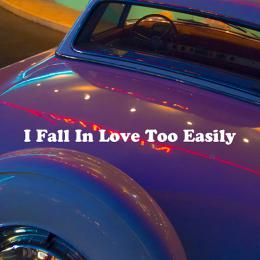 I FALL IN LOVE TOO EASILY (96kHz/24bit)